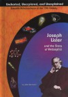Joseph Lister and the Story of Antiseptics - John Bankston