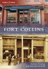 Fort Collins (Then and Now) (Then & Now (Arcadia)) - Barbara Fleming, Malcolm McNeill