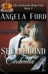 Spellbound Cinderella (Cinderella Had it Easy) (Volume 2) - Angela Ford
