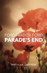 Parade's End - Part Four - Last Post - Ford Madox Ford