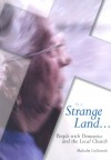 In A Strange Land: People With Dementia And The Local Church: A Guide And Encouragement For Ministry - Malcolm Goldsmith