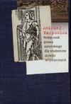 Podręcznik prawa autorskiego dla studentów uczelni artystycznych - Andrzej Karpowicz