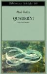 Quaderni Vol. I: I quaderni - Ego - Ego scriptor - Gladiator - Paul Valéry, Judith Robinson-Valéry, Ruggero Guarini