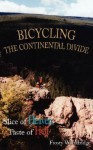 Bicycling the Continental Divide: Slice of Heaven, Taste of Hell - Frosty Wooldridge