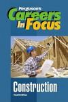 Careers In Focus: Construction (Ferguson's Careers in Focus) - Facts on File Inc.