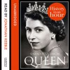 The Queen: History In An Hour - Sinead Fitzgibbon, Jonathan Keeble