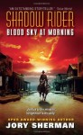 Shadow Rider: Blood Sky at Morning - Jory Sherman