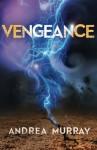 Vengeance (The Vivid Trilogy) (Volume 3) - Andrea Murray