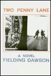 Two Penny Lane a Novel - Fielding Dawson