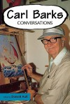 Carl Barks: Conversations (Conversations with Comic Artists) - Donald Ault