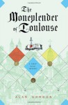 The Moneylender of Toulouse: A Fools' Guild Mystery (Fools' Guild Mysteries) - Alan Gordon