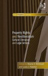 Property Rights and Neoliberalism: Cultural Demands and Legal Actions - Wayne V. McIntosh, Laura J. Hatcher