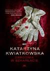 Zbrodnia w szkarłacie - Katarzyna Kwiatkowska