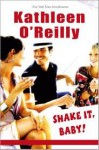 Shake it, baby! - Kathleen O'Reilly, Henk van den Heuvel, Machteld Leistra, Maureen Vos