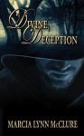 Divine Deception - Marcia Lynn McClure