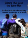 Sisters That Love the Same Man (The End of the World As We Know It Series Book 2) - Paul Armstrong, Alice Armstrong