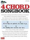 The 4 Chord Songbook: Strum & Sing Series - Hal Leonard Publishing Company