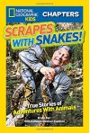National Geographic Kids Chapters: Scrapes With Snakes: True Stories of Adventures With Animals (NGK Chapters) - Brady Barr, Kathleen Weidner Zoehfeld