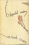 Bipolar Cowboy - Noah Cicero