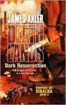 Dark Resurrection (Empire of Xibalba, #2) - James Axler