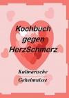 Das Kochbuch Gegen Herzschmerz - Markus Vollmer