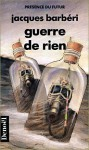Guerre De Rien - Jacques Barberi