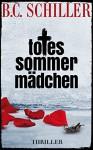 Totes Sommermädchen - Thriller - B.C. Schiller