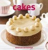 Cakes: 250 Recipes For Every Occasion - Rachel Lane, Carla Bardi