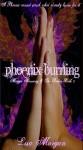 Phoenix Burning - Lisa Morgan
