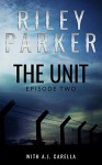 The Unit: Episode Two - Riley Parker, A.J. Carella
