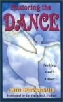Restoring the Dance: Seeking God's Order - Anne Stevenson