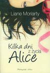 Kilka dni z życia Alice - Moriarty Liane, Anna Maria Nowak