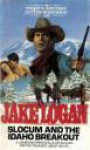 Slocum and the Idaho Breakout - Jake Logan