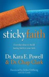 Sticky Faith: Everyday Ideas to Build Lasting Faith in Your Kids - Kara Powell