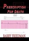 Prescription For Death - Barry Friedman
