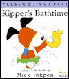 Kipper's Bathtime: [Press Out and Play] - Mick Inkpen
