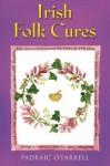 Irish Folk Cures - Padraic O'Farrell