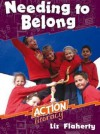 Needing to Belong: Action Literacy Middle Primary Teacher Guide - Liz Flaherty