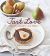 Tart Love: Sassy, Savory, and Sweet - Holly Herrick, Helene Dujardin