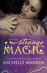 Strange Magic: Part One - Michelle Mankin