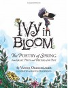 Ivy in Bloom: The Poetry of Spring from Great Poets and Writers from the Past - Vanita Oelschlager, Kristin Blackwood