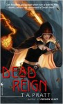 Dead Reign - T.A. Pratt, Tim Pratt