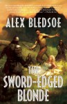The Sword-Edged Blonde - Alex Bledsoe