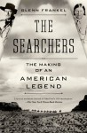 The Searchers: The Making of an American Legend - Glenn Frankel