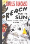 Reach for the Sun: Selected Letters 1978-1994, Volume 3 - Charles Bukowski, Seamus Cooney