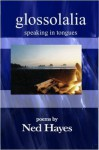 Glossolalia: Speaking in Tongues - Ned Hayes
