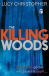The Killing Woods - Lucy Christopher