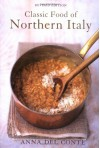 The Classic Food of Northern Italy (Great Cooks) - Anna Del Conte