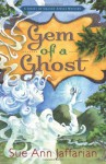 Gem of a Ghost - Sue Ann Jaffarian