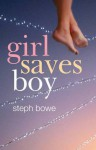 Girl Saves Boy - Steph Bowe